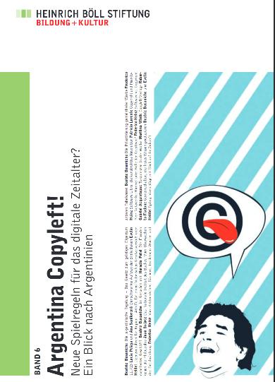 Argentina Copyleft! – Neue Spielregeln für das digitale Zeitalter? Ein Blick nach Argentinien