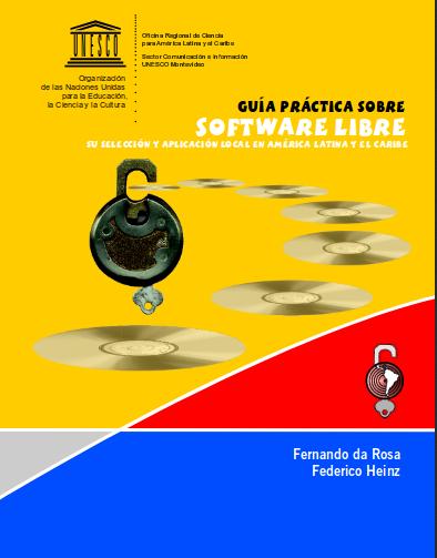 Guía Práctica sobre Software Libre, su selección y aplicación local en América Latina y el Caribe