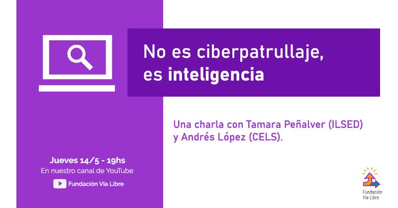 """Charla """"No es ciberpatrullaje, es inteligencia"""""""