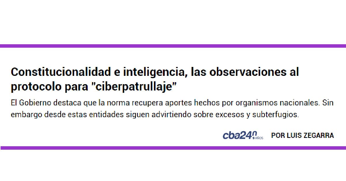 """Constitucionalidad e inteligencia, las observaciones al protocolo para """"ciberpatrullaje"""""""