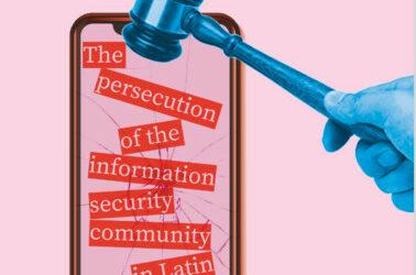 Persecución de la comunidad de Infosec en América latina